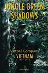 Jungle Green Shadows: Victor 2 Company Vietnam 1967 - 1968