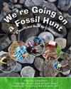 We're Going on a Fossil Hunt: A Non-Fiction Book for Children