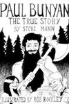 Paul Bunyan: The True Story