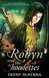 Robyn and the Hoodettes: The Legend of Folklore in a Young Adult Fairytale Romance.