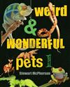 Weird and Wonderful Pets