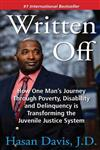 Written Off: How One Man's Journey Through Poverty, Disability and Delinquency Is Transforming the Juvenile Justice System
