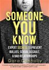 Someone You Know: Expert Secrets to Prevent Bullies, Sexual Assault, & Bad Relationships
