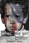 White Nigger: The Struggles and Triumphs Growing Up Bi-Racial in America