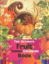 The Ultimate Fruit Jumbo Coloring Book Age 3-12: Big easy fruits coloring book for kids and toddlers Large cute fruits apple banana blueberry cherry gooseberry orange ... lychee (Coloring Books for Kids) With 50 High quality Illustration