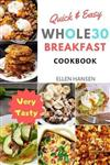 Quick & Easy Whole30 Breakfast Cookbook
