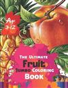 The Ultimate Fruit Jumbo Coloring Book Age 3-12: Big easy fruits coloring book for kids and toddlers Large cute fruits apple banana blueberry cherry gooseberry orange ... lychee (Coloring Books for Kids) With 50 High-quality Illustration