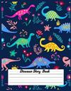 Dinosaur Story Book: Primary Story Journal Dotted Midline and Picture Space - Grades K-2 School Exercise Book - 120 Story Pages - Blue (Kids Jurassic Composition Notebooks)