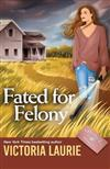 Fated for Felony