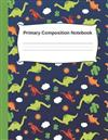Primary Composition Notebook: Story Paper Workbook Journal Blank Writing Sheets WIth Dinosaur Cactus Sun And Cloud Pattern Design For Kids In Kindergarten, Preschool or 1st, 2nd, 3rd and 4st Grade Students