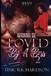 Wanna Be Loved by A Boss 2
