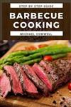 Barbecue Cooking: The American home cookbook for beginner