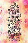 Bless Our Home With Love And Laughter: Cute Home Quote Notebook Journal Diary for everyone - our house, our home