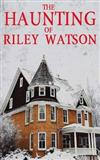 The Haunting of Riley Watson