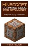 Minecraft: Command guide for Beginners: Complete List of Commands