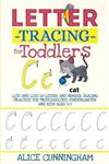 Letter Tracing for Toddlers: Lots and Lots of Letter and Number Tracing Practice for Preschoolers, Kindergarten and Kids Ages 3-5.