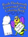 Rosh Hashanah Greeting Cards Coloring Book: This unique Rosh Hashanah book includes 38 greeting cards to cut-out and color. And 38 envelopes to cut-out, color, and glue.
