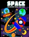 Space Coloring Book for Kids: Amazing Outer Space Coloring Book with Planets, Spaceships, Rockets, Astronauts and More for Children 4-8 (Childrens Books Gift Ideas)