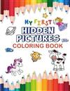 My First Hidden Pictures Coloring Book: Toddlers (Kindergarten & Preschool) Activity Seek and Find Workbook with Cute Safari & Farm Animals, Unicorn and more