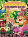 Toddler Coloring Book: Animal Coloring Pages That Are Perfect for Beginners: For Girls, Boys, and Anyone Who Loves Animals! (Ages 2])
