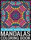 75 Creative Haven Magical Mandalas Coloring Book: Adult Coloring Book Featuring Beautiful Mandalas Designed to Soothe the Soul