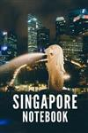 Singapore Notebook: City Tourist Travel Guide, Blank Lined Ruled Writing Notebook 108 Pages 6x9 Inches