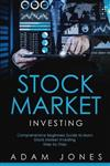 Stock Market Investing: Comprehensive Beginners Guide to Learn Stock Market Step by Step