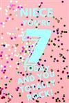 Niece You're 7 Today and You Totally Rock!: Pink Confetti - Seven 7 Yr Old Girl Journal Ideas Notebook - Gift Idea for 7th Happy Birthday Present Note Book Preteen Tween Basket Christmas Stocking Stuffer Filler