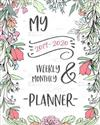 My 2019-2020 Weekly & Monthly Planner: 18 Month Academic Planner. Monthly and Weekly Calendars, Daily Schedule, Important Dates, Mood Tracker, Goals and Thoughts All in One!