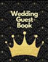 Wedding Guest Book: Happy Couple Ultimate Wedding Guest Book Keepsake Diary: This Is an 8.5 X 11 Inches with 84 Pages to Write Favorite Bride or Groom Memory In. Makes a Great Wedding Guest Gift for Men or Women.