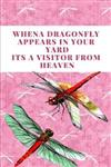 When a Dragonfly Appears in Your Yard It's a Visitor from Heaven: The Ultimate One Brave Thing a Day 6x9 84 Page Diary to Write Your Dreams In. Makes a Great Inspirational Gift for Men or Women.