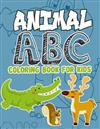 Animal ABC Coloring Book For Kids: Animal ABC Coloring Book For Kids: Animals From A-Z,56 Page Animal Alphabet Coloring 8.5 x 11 Pad, Activity Book for Toddlers and Preschool Kids to Learn the English Alphabet Letters