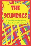 The Scumbags!: A fantastically funny and rather silly story!