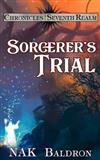 Sorcerer's Trial: Chronicles of the Seventh Realm