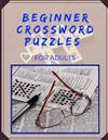 Beginner Crossword Puzzles For Adults: Fun & Easy Crosswords, Easy Crossword Puzzle Omnibus Solvable Puzzles from the Pages of The New York Times.