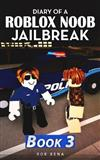 Diary of a Roblox Noob Jailbreak: Book 3
