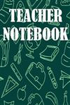 Teacher Notebook: Notebook For Teacher, Journal, Diary size 6x9