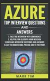 Azure Top Interview Questions and Answers - Microsoft Azure: Face the Microsoft Azure Interview with Confidence
