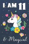 I am 11 & Magical: Unicorn birthday Journal for girl 11th party. Unicorn gifts for girls drawing paper and lined notebook for kids art noting down ideas and cool stuff for a 11 Year Old