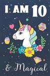 I am 10 & Magical: Unicorn birthday Journal for girl 10th party. Unicorn gifts for girls drawing paper and lined notebook for kids art noting down ideas and cool stuff for a 10 Year Old