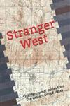 Stranger West: Paranormal true stories from western United states
