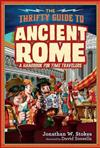 The Thrifty Guide to Ancient Rome: A Handbook for Time Travelers