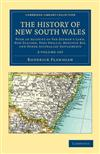 The History of New South Wales 2 Volume Set: With an Account of Van Diemen's Land [Tasmania], New Zealand, Port Phillip [Victoria], Moreton Bay, and Other Australian Settlements