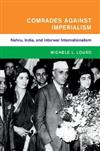 Global and International History: Comrades against Imperialism : Nehru, India, and Interwar Internationalism