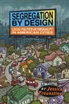 Segregation by Design: Local Politics and Inequality in American Cities