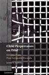 Child Perpetrators on Trial: Insights from Post-Genocide Rwanda