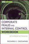 Corporate Fraud and Internal Control Workbook: A Framework for Prevention