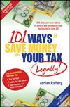 101 Ways to Save Money on Your Tax - Legally! 2012 - 2013