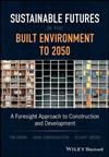 Sustainable Futures in the Built Environment to 2050: A Foresight Approach to Construction and Development