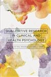 Qualitative Research in Clinical and Health Psychology